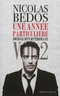 Journal d'un mythomane : chroniques - NicolasBedos