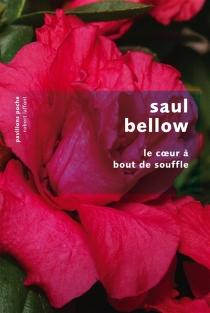 Le coeur à bout de souffle - SaulBellow
