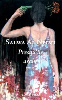 Presqu'île arabe - Salwa al-Neimi