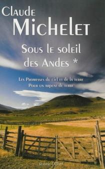 Sous le soleil des Andes | Volume 1 - ClaudeMichelet