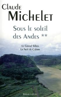 Sous le soleil des Andes | Volume 2 - ClaudeMichelet