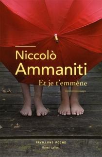 Et je t'emmène - NiccolòAmmaniti