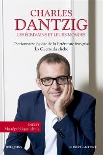Les écrivains et leurs mondes - CharlesDantzig