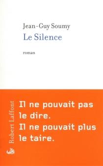 Le silence - Jean-GuySoumy