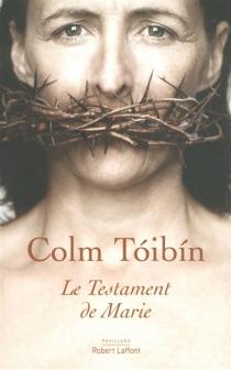 Le testament de Marie - ColmToibin