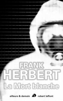 La mort blanche - FrankHerbert