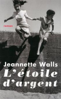 L'étoile d'argent - JeannetteWalls