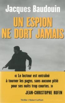 Un espion ne dort jamais - JacquesBaudouin