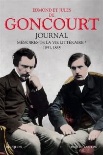 Journal : mémoire de la vie littéraire - Edmond deGoncourt