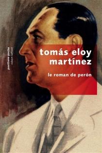 Le roman de Peron - Tomas EloyMartinez