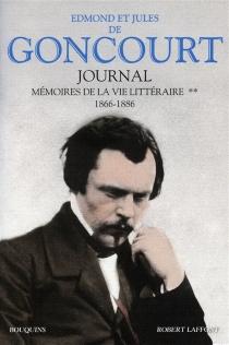 Journal : mémoire de la vie littéraire, 1851-1896 - Edmond deGoncourt