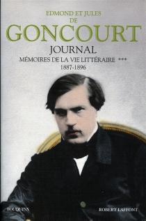 Journal : mémoire de la vie littéraire, 1851-1896 - Jules deGoncourt