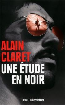 Une étude en noir - AlainClaret