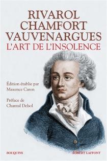 L'art de l'insolence - Sébastien-Roch-Nicolas deChamfort