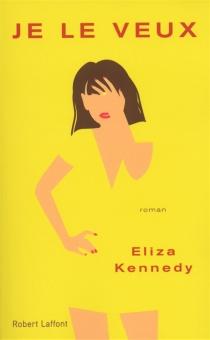 Je le veux - ElizaKennedy