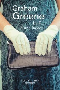 La fin d'une liaison - GrahamGreene