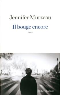 Il bouge encore - JenniferMurzeau