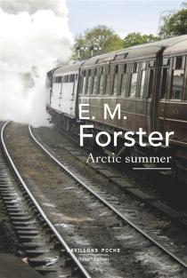 Arctic summer| Un été boréal - Edward MorganForster
