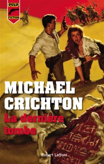 La dernière tombe - MichaelCrichton