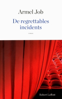 De regrettables incidents - Armel Job