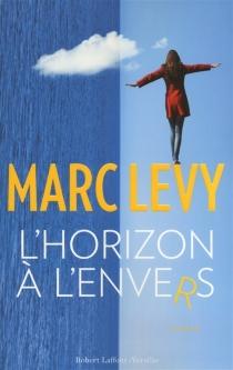 L'horizon à l'envers - MarcLevy