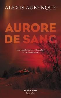 Aurore de sang : une enquête de Tracy Bradshaw et Nimrod Russell - AlexisAubenque