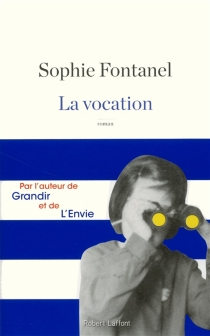 La vocation - Sophie Fontanel
