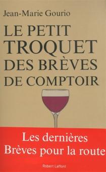 Le petit troquet des brèves de comptoir - Jean-MarieGourio