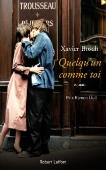 Quelqu'un comme toi - XavierBosch