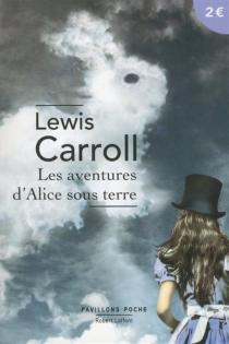 Les aventures d'Alice sous terre - LewisCarroll