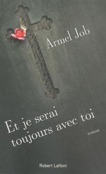 Et je serai toujours avec toi - ArmelJob