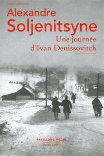 Une journée d'Ivan Denissovitch - AlexandreSoljénitsyne