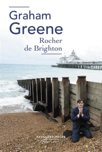 Rocher de Brighton - Graham Greene