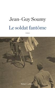 Le soldat fantôme - Jean-GuySoumy
