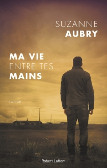 Ma vie entre tes mains - SuzanneAubry