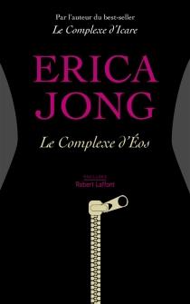 Le complexe d'Eos - EricaJong