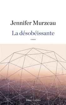 La désobéissante - JenniferMurzeau