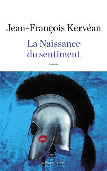 La naissance du sentiment - Jean-FrançoisKervéan