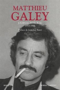 Journal intégral : 1953-1986 - MatthieuGaley