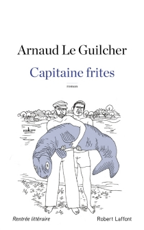 Capitaine frites - Arnaud Le Guilcher