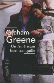 Un Américain bien tranquille - GrahamGreene