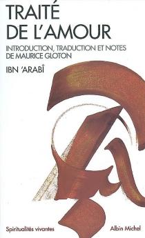 Traité de l'amour - Muhammad Ibn Ali Muhyi al-DinIbn al-Arabi