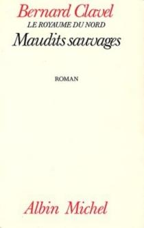 Maudits sauvages - BernardClavel