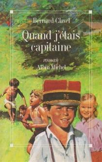Quand j'étais capitaine - BernardClavel