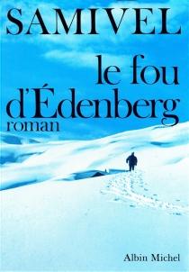 Le fou d'Edenberg - Samivel