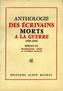 Anthologie des écrivains morts à la guerre 1939-1945 -