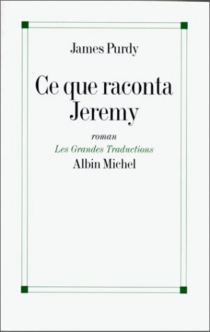 Ce que raconta Jeremy - James Purdy