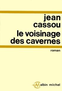 Le voisinage des cavernes - JeanCassou