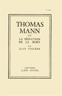 Thomas Mann ou La séduction de la mort - Jean Fougère