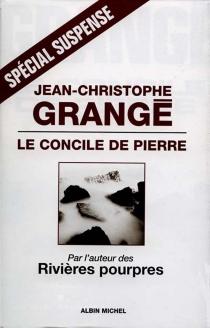 Le concile de pierre - Jean-ChristopheGrangé